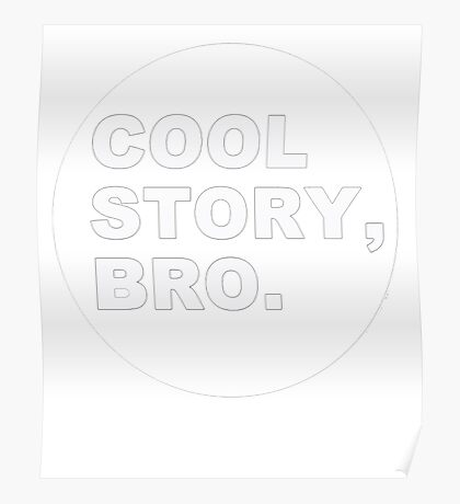 Cool Story, Bro Poster