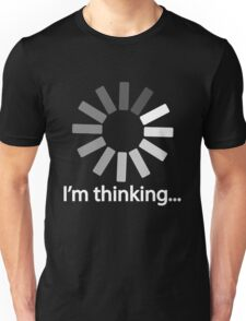 I am Thinking T-shirt Loading Graphic Computer Tshirt Unisex T-Shirt