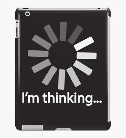 I am Thinking T-shirt Loading Graphic Computer Tshirt iPad Case/Skin
