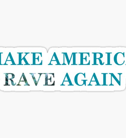 Make America Rave Again Sticker