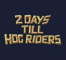 2 Day Till Hog Riders One Piece - Short Sleeve