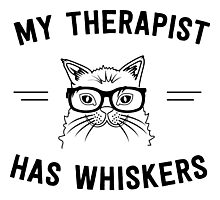 My therapist has whiskers Photographic Print