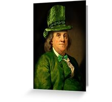 St Patrick's Day for Lucky Ben Franklin   Greeting Card