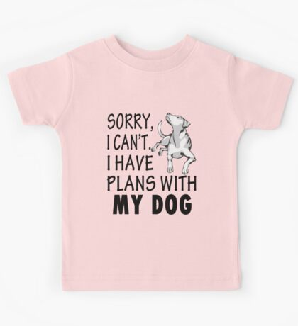 I Have Plans With My Dog Kids Tee