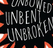 Unbowed, Unbent, Unbroken Sticker