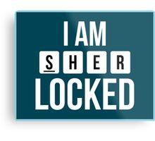 I am SHER locked Metal Print