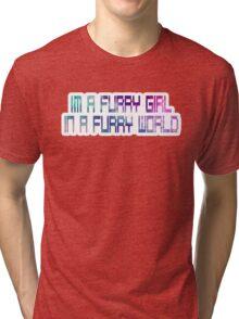 Furry Girl in a Furry World Tri-blend T-Shirt