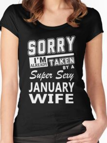 Sorry I'm Already Taken By A Super Sexy January Wife Women's Fitted Scoop T-Shirt