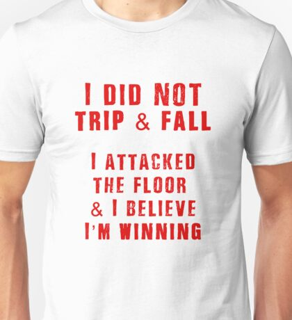 Trip & Fall Joke Slogan Funny Quote Graphic Novelty Unisex T-Shirt