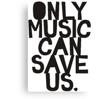 Only Music Canvas Print