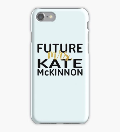 Future Mrs. Kate McKinnon iPhone Case/Skin