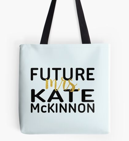 Future Mrs. Kate McKinnon Tote Bag
