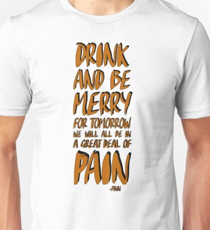 Drink And Be Merry Unisex T-Shirt