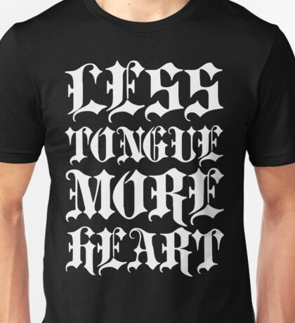 LESS TONGUE MORE HEART Unisex T-Shirt
