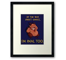 I'm Real Too Framed Print