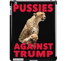 Pussies Against Trump Cheetah and Cub T-Shirt iPad Case/Skin