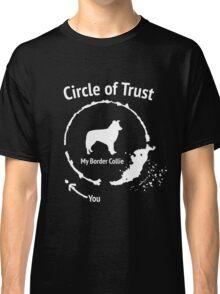 Funny Border Collie shirt - Circle of Trust Classic T-Shirt