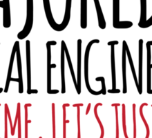 Hilarious 'I majored in chemical engineering. To save time, let's just assume that I'm always right' T-Shirt Sticker