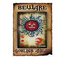 Goblins Warning Photographic Print