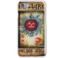 Goblins Warning iPhone Case/Skin