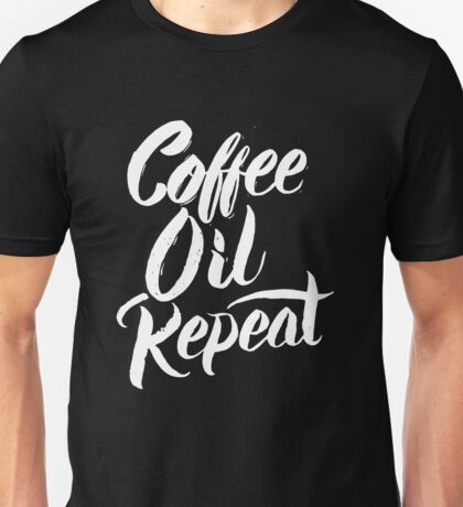 Coffee Oil Repeat - Aromatherapy Essential Oils Lover Saying  Unisex T-Shirt