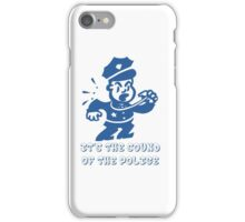 It's The Sound Of The Police iPhone Case/Skin