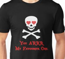 Pirate Valentine - You ARRR My Favourite One Unisex T-Shirt
