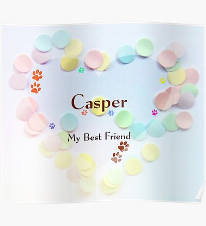Casper - my best friend Poster