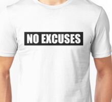No Excuses - Gym Quote Unisex T-Shirt