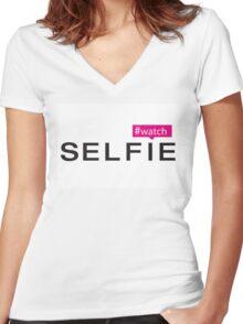 #Watch Selfie Women's Fitted V-Neck T-Shirt