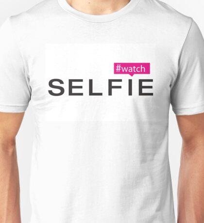 #Watch Selfie Unisex T-Shirt