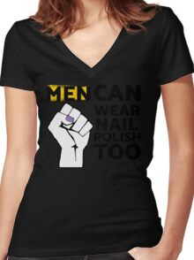 Men Can Wear Nail Polish Too Women's Fitted V-Neck T-Shirt