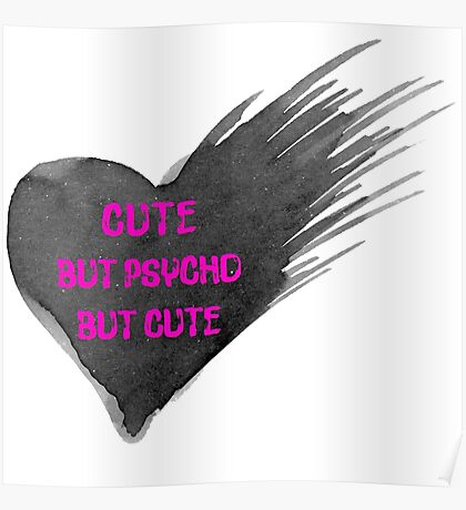 Cute. But Psycho, But Cute. Poster