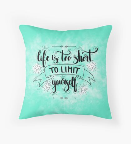 Life is too short to limit yourself.  Inspirationa quote on green background. Throw Pillow