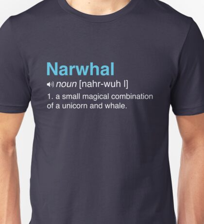Narwhal. A small magical combo of a unicorn and whale Unisex T-Shirt