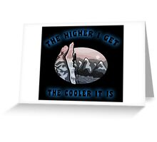 Rock Climbing The Higher I Get The Cooler It Is Greeting Card