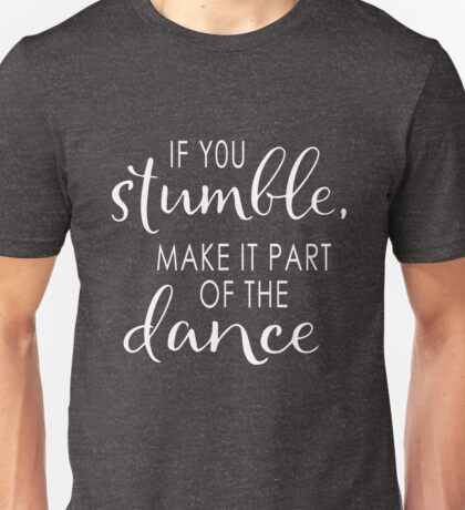 Funny Inspirational Dancer Dance Quote Saying Unisex T-Shirt