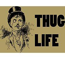 Thug Life; Fancy Gentleman Photographic Print