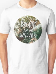 Breathe in the Wild Air T-Shirt