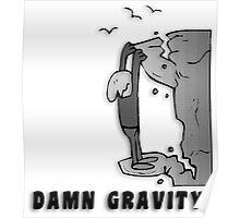 Rock Climbing Damn Gravity Poster
