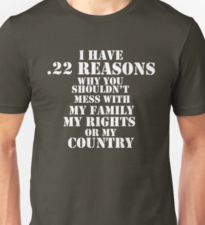 .22 Reasons Why You Shouldn't mess with my family rights country Unisex T-Shirt
