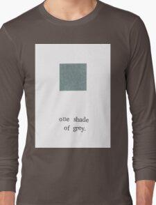 One Shade Of Grey Long Sleeve T-Shirt