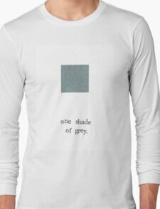 One Shade Of Grey Long Sleeve T-Shirt