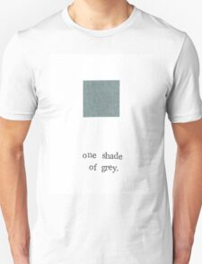One Shade Of Grey T-Shirt