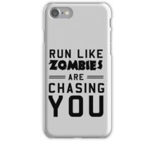 Run like zombies are chasing you iPhone Case/Skin