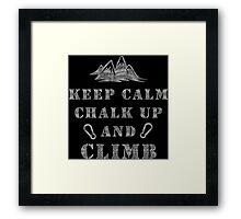 Rock Climbing Keep Calm Chalk Up And Climb Framed Print