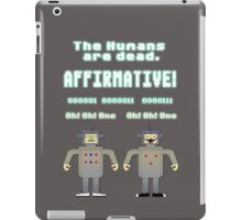 The Humans Are Dead iPad Case/Skin