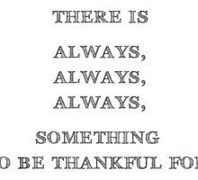 There is always, always, always something to be thankful for by bogratt