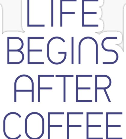 Life Begins After Coffee Typography Sentence Sticker