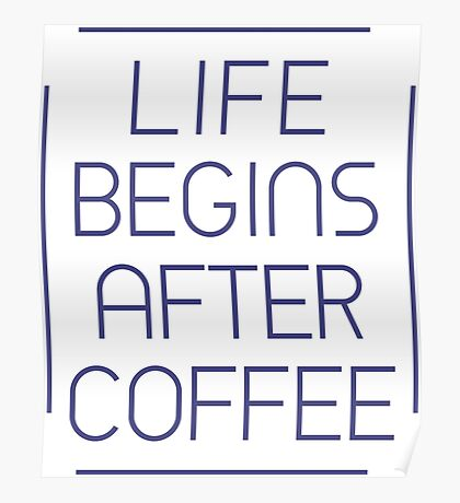 Life Begins After Coffee Typography Sentence Poster